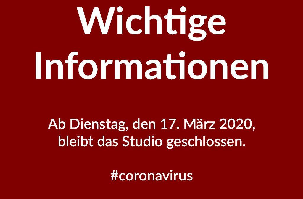 Wichtige Informationen: Studio vom 17. März bis zum 19. April 2020 geschlossen